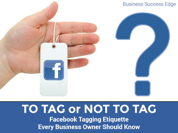 To tag or not to tag: rules and guidelines for Facebook tagging for business