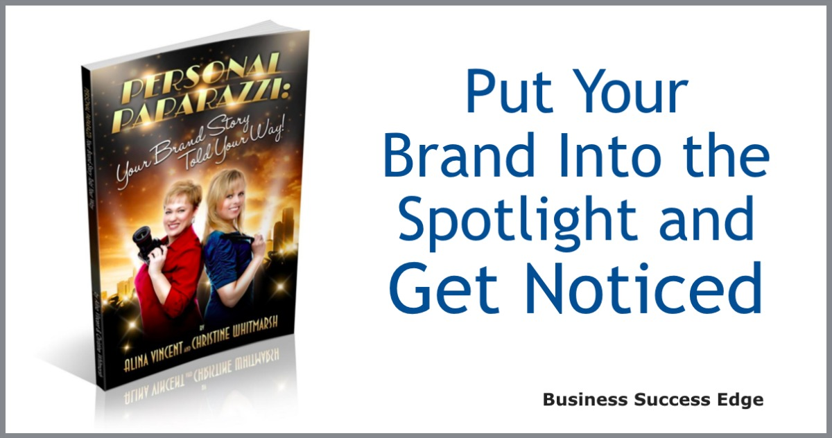Personal Paparazzi: Put Your Brand Into the Spotlight and Get Noticed