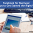 5 things you should do when starting to use Facebook for business