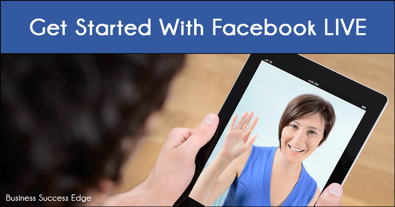 How to Use Facebook LIVE broadcast
